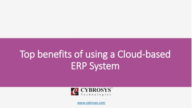 www.cybrosys.com Top benefits of using a Cloud-based ERP System