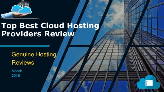 Top Best Cloud Hosting Providers Review Genuine Hosting Reviews Month 2019
