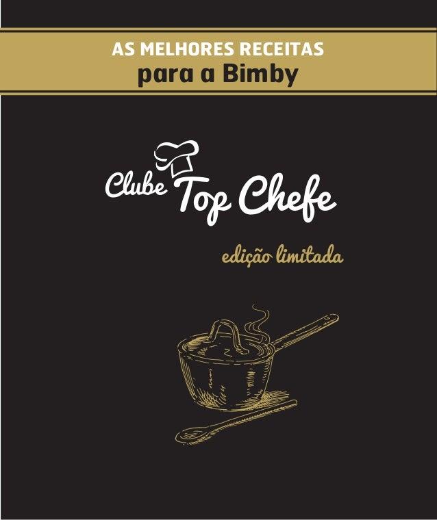AS MELHORES RECEITAS  para a Bimby  Clube  Top Chefe edição limitada