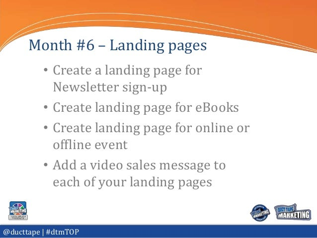 Month #6 – Landing pages          • Create a landing page for            Newsletter sign-up          • Create landing page...