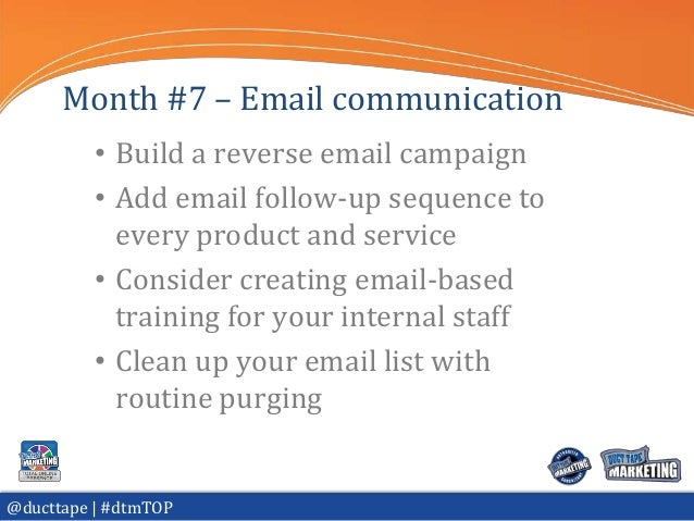 Month #7 – Email communication          • Build a reverse email campaign          • Add email follow-up sequence to       ...