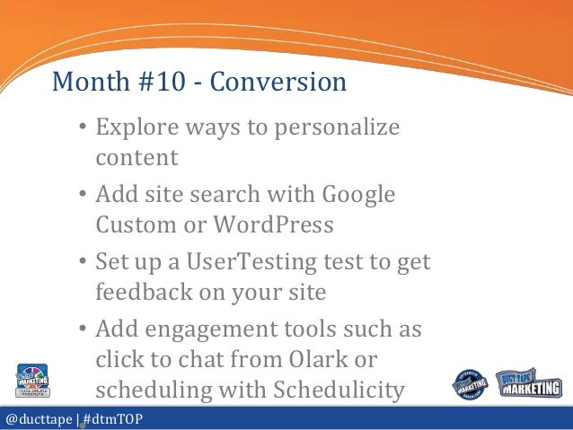 Month #10 - Conversion          • Explore ways to personalize            content          • Add site search with Google   ...