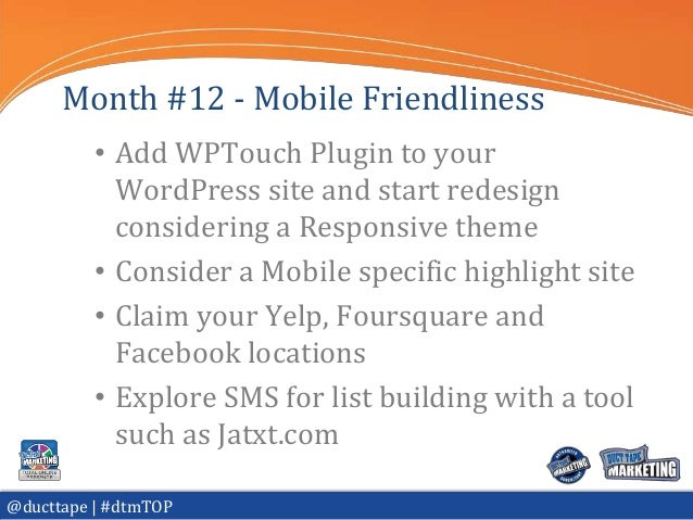 Month #12 - Mobile Friendliness          • Add WPTouch Plugin to your            WordPress site and start redesign        ...