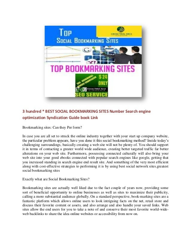 3 hundred * BEST SOCIAL BOOKMARKING SITES Number Search engineoptimization Syndication Guide book LinkBookmarking sites: C...