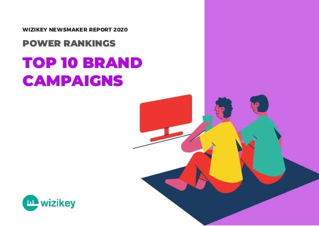 POWER RANKINGS TOP 10 BRAND CAMPAIGNS WIZIKEY NEWSMAKER REPORT 2020