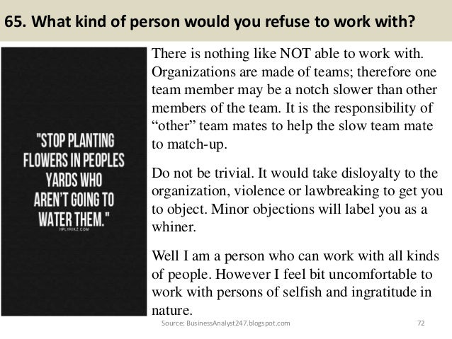 Great HtmlSource: BusinessAnalyst247.blogspot.com; 72. 65. What Kind Of Person  Would You Refuse To Work ...