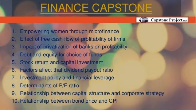 finance capstone project Students may do a financial technology related internship in a  the capstone project will enable the students to apply and integrate what.