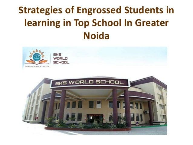 Strategies of Engrossed Students in learning in Top School In Greater Noida