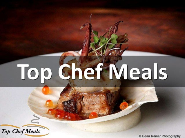 Top Chef Meals cc: seanrainer - https://www.flickr.com/photos/99204028@N00