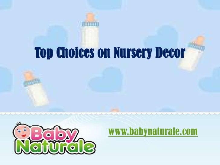 Top Choices on Nursery Decor             www.babynaturale.com
