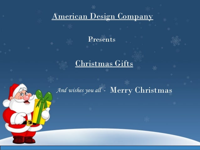 American Design Company             Presents        Christmas Gifts And wishes you all   -   Merry Christmas