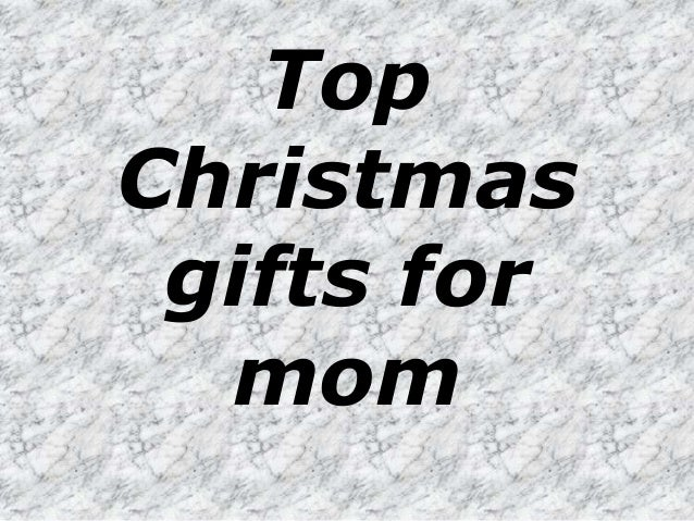 Top christmas gifts for mom