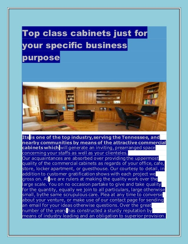 Top class cabinets just for your specific business purpose Its is one of the top industry,serving the Tennessee, and nearb...