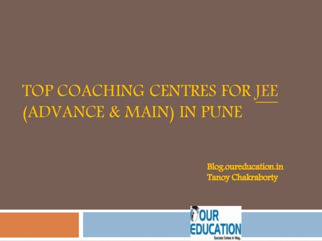 TOP COACHING CENTRES FOR JEE (ADVANCE & MAIN) IN PUNE Blog.oureducation.in Tanoy Chakraborty