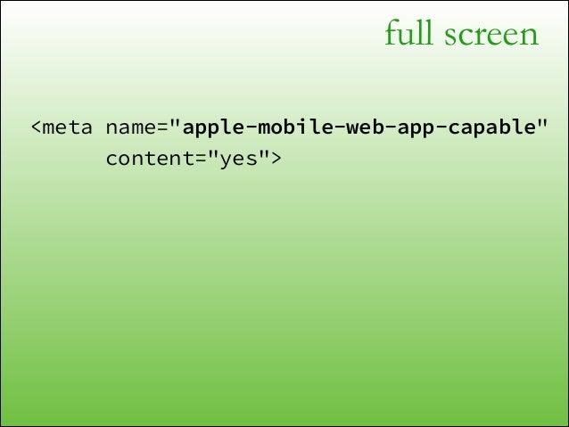 full screen var body = document.documentElement; !  if (body.requestFullScreen) { body.requestFullScreen(); }