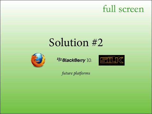 "full screen window.addEventListener(""load"", function() { window.scrollTo(0, 0); }); !  // use with care document.addEventL..."