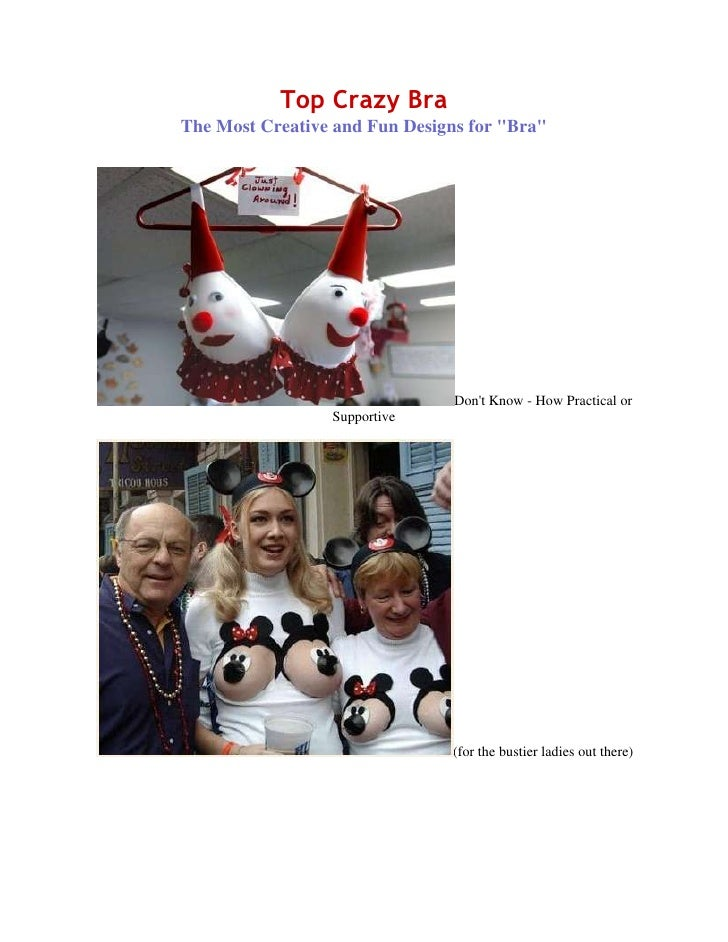 """Top Crazy Bra<br />The Most Creative and Fun Designs for """" Bra"""" <br />Don't Know - How Practical or Supportive<br />(for t..."""