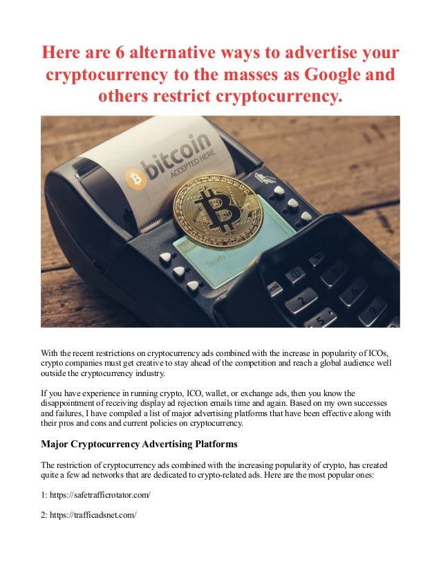 Here are 6 alternative ways to advertise your cryptocurrency to the masses as Google and others restrict cryptocurrency. W...