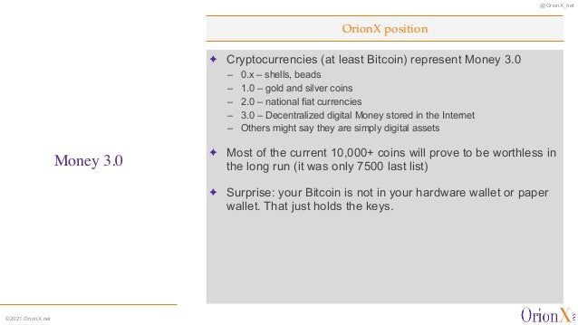 @OrionX_net ©2021 OrionX.net ✦ Cryptocurrencies (at least Bitcoin) represent Money 3.0   – 0.x – shells, beads   – 1.0 – g...