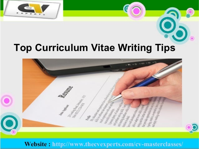 Top Curriculum Vitae Writing Tips Website : http://www.thecvexperts.com/cv-masterclasses/