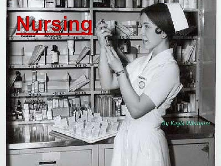 Nursing<br />By Kayla Whitmire<br />