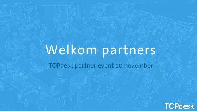 Welkom partners TOPdesk partner event 10 november