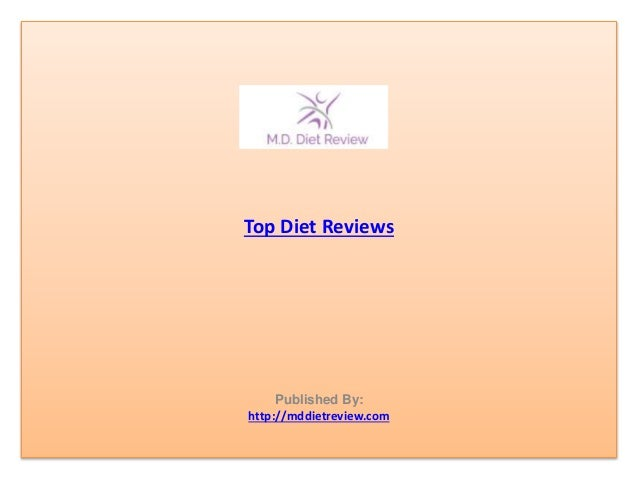 Top Diet Reviews Published By: http://mddietreview.com