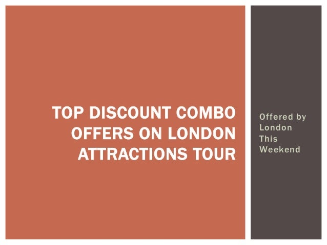 Offered by London This Weekend TOP DISCOUNT COMBO OFFERS ON LONDON ATTRACTIONS TOUR