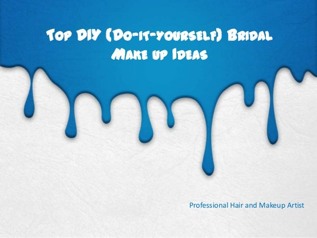TOP DIY (DO-IT-YOURSELF) BRIDAL MAKE UP IDEAS  Professional Hair and Makeup Artist