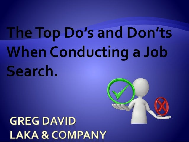 TheTop Do's and Don'ts When Conducting a Job Search.