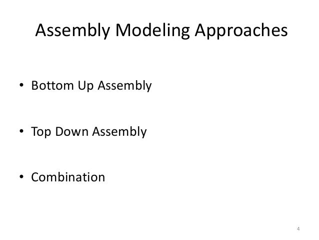 top down assembly