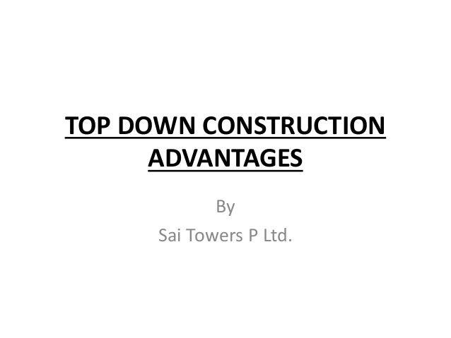TOP DOWN CONSTRUCTION ADVANTAGES By Sai Towers P Ltd.