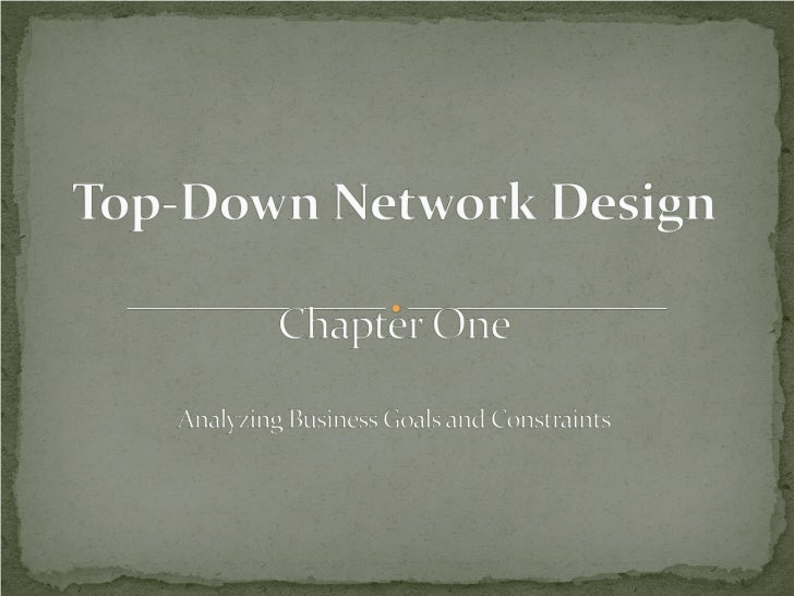  Network design should be a complete process that matches business needs to available technology to deliver a system that...