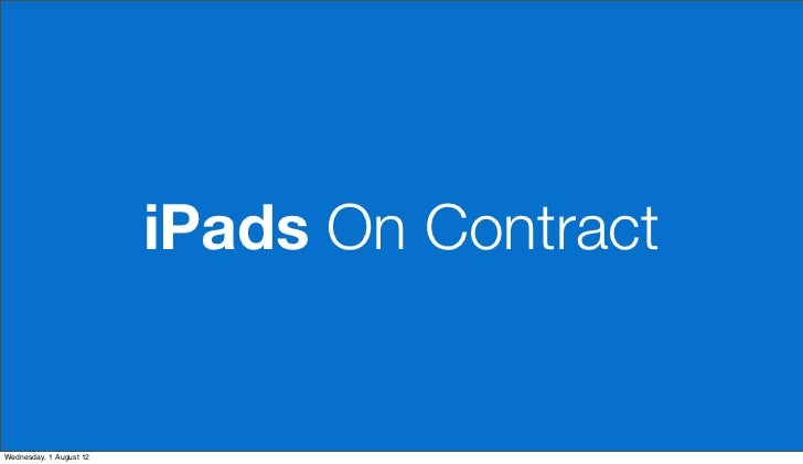 iPads On ContractWednesday, 1 August 12