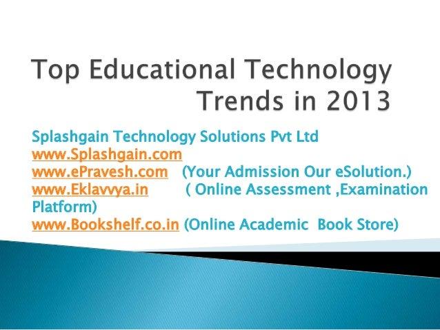 Splashgain Technology Solutions Pvt Ltdwww.Splashgain.comwww.ePravesh.com (Your Admission Our eSolution.)www.Eklavvya.in  ...