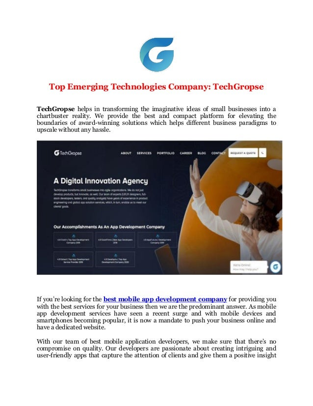 Top Emerging Technologies Company: TechGropse TechGropse helps in transforming the imaginative ideas of small businesses i...