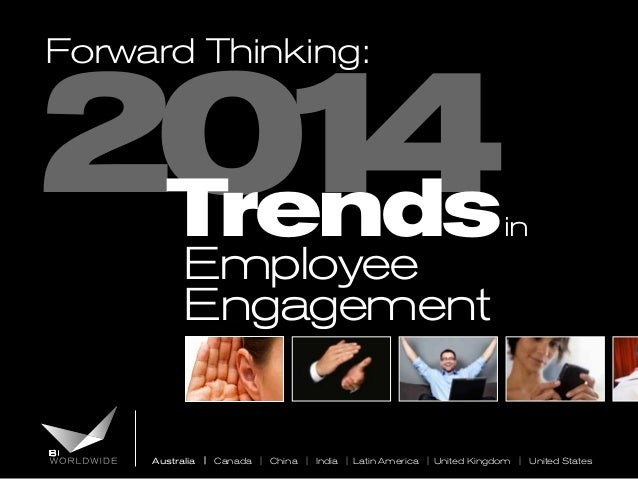 20 4 1 Trends Forward Thinking:  Employee Engagement  in  Australia | Canada | China | India | Latin America | United King...