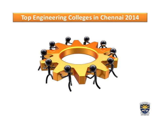 Top Engineering Colleges in Chennai 2014