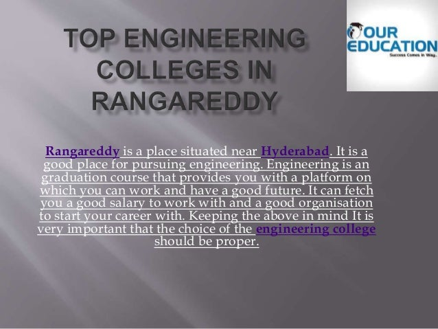 Rangareddy is a place situated near Hyderabad. It is a good place for pursuing engineering. Engineering is an graduation c...