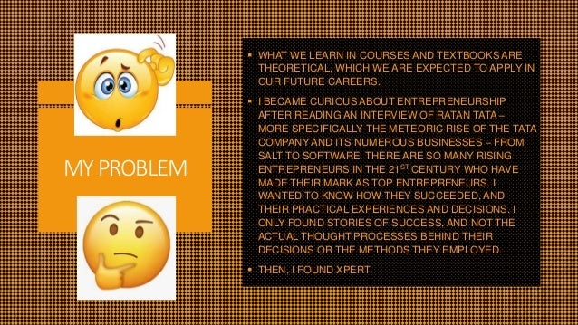 MYPROBLEM  WHAT WE LEARN IN COURSES AND TEXTBOOKS ARE THEORETICAL, WHICH WE ARE EXPECTED TO APPLY IN OUR FUTURE CAREERS. ...