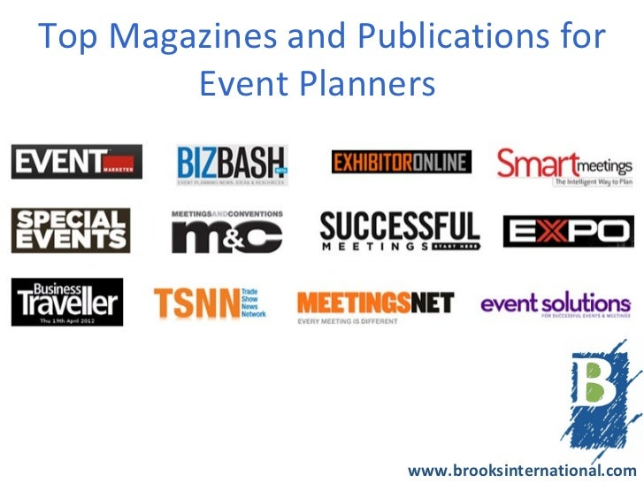 Top Magazines and Publications for        Event Planners                      www.brooksinternational.com