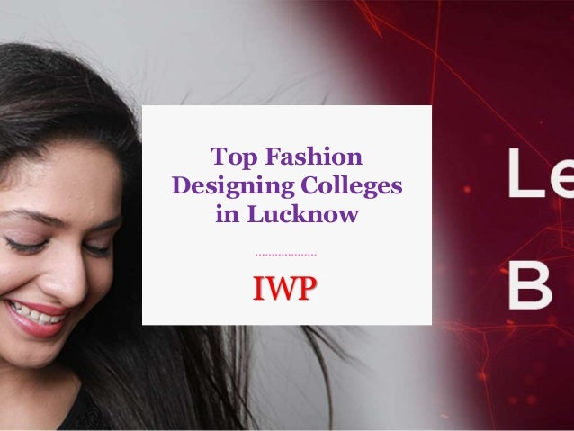 Top Fashion Designing Colleges In Lucknow