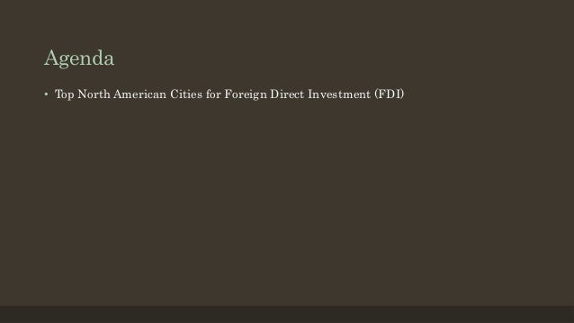 fdi in north america Foreign direct investment: which countries get the most north america remains the top region for outward investment for a second year with $ saw it start to catch up on north america fdi outflows from china grew to $101bn in 2013 and are expected to surpass its inflows within three.