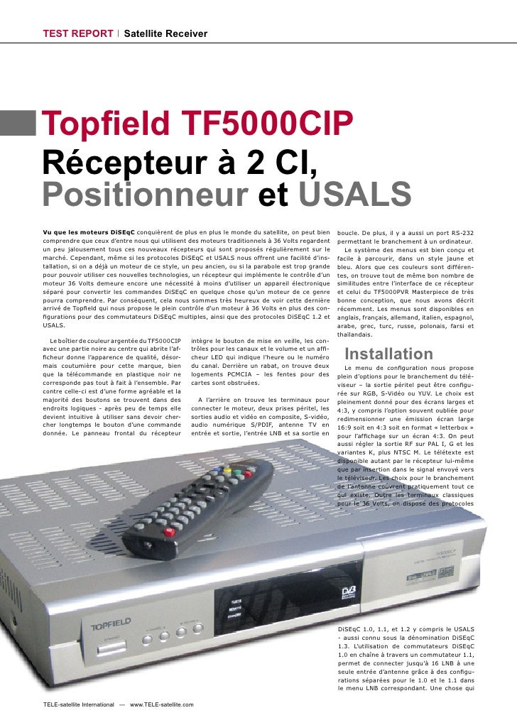 TEST REPORT                 Satellite Receiver     Topfield TF5000CIP Récepteur à 2 CI, Positionneur et USALS Vu que les mo...