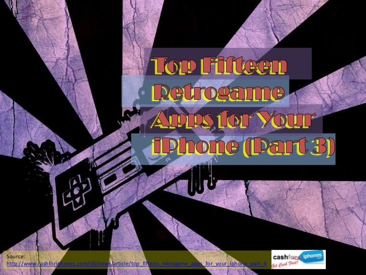 Source:http://www.cashforiphones.com/cfi/news/article/top_fifteen_retrogame_apps_for_your_iphone_part_4