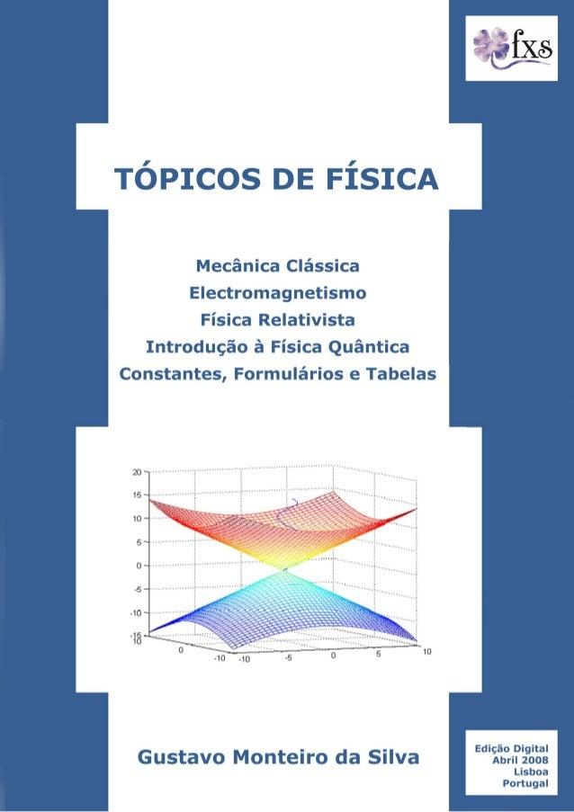 """FICHA TÉCNICATítulo""""Tópicos de Física – Edição Electrónica""""Copyright © 2008 do autorAutor                        Gustavo V..."""