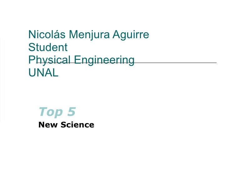 Nicolás Menjura Aguirre Student Physical Engineering UNAL Top 5 New Science