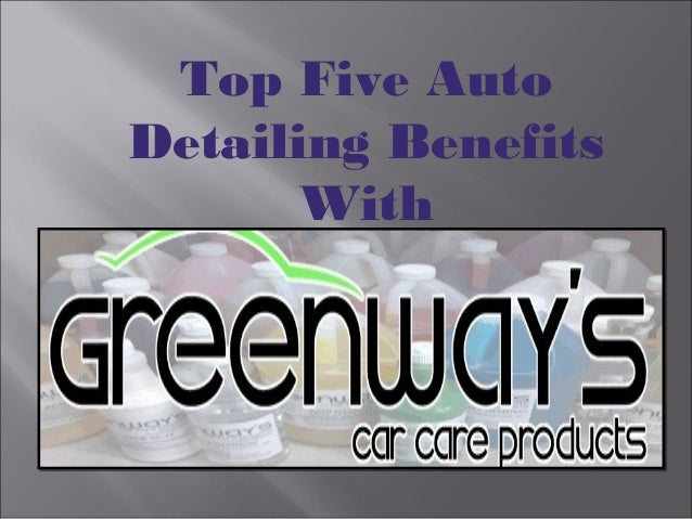 Top Five Auto Detailing Benefits With
