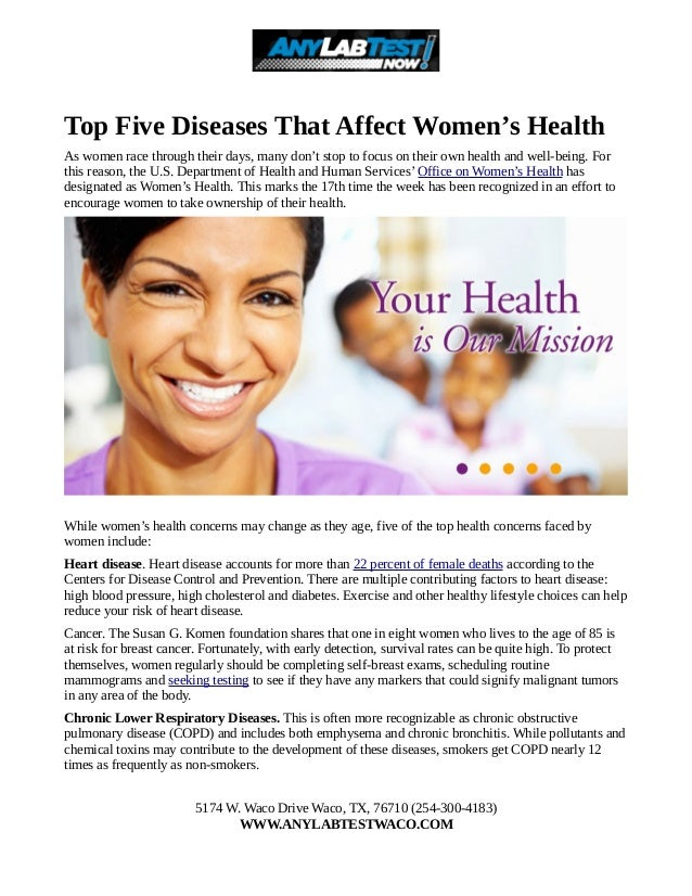 Top Five Diseases That Affect Women's Health As women race through their days, many don't stop to focus on their own healt...