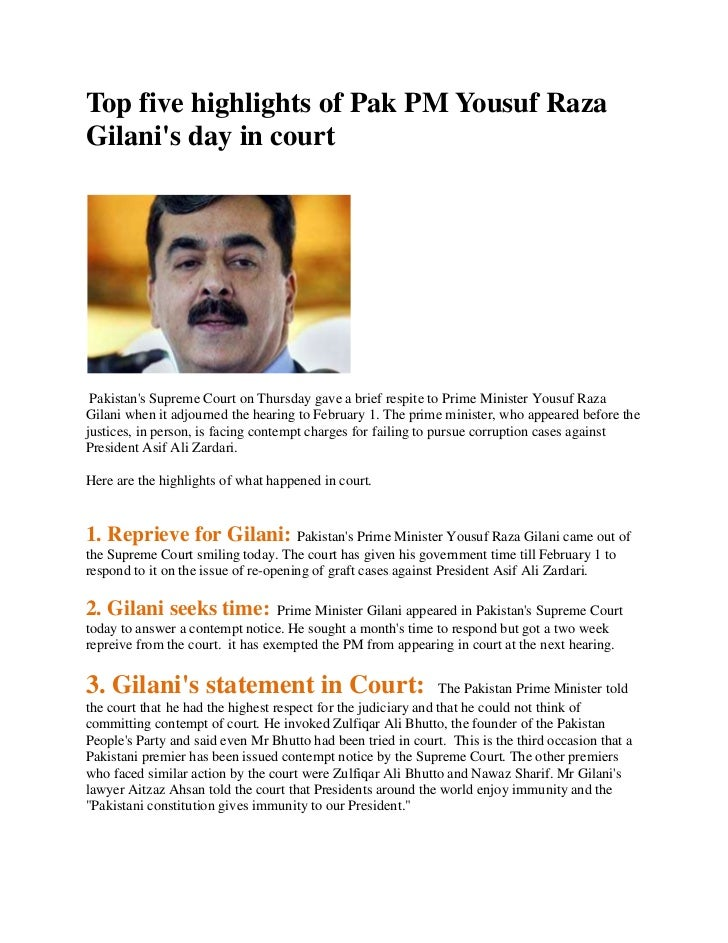 Top five highlights of Pak PM Yousuf RazaGilanis day in court Pakistans Supreme Court on Thursday gave a brief respite to ...
